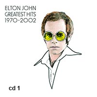 Elton John - The Greatest Hits 1970-2002 (cd1)
